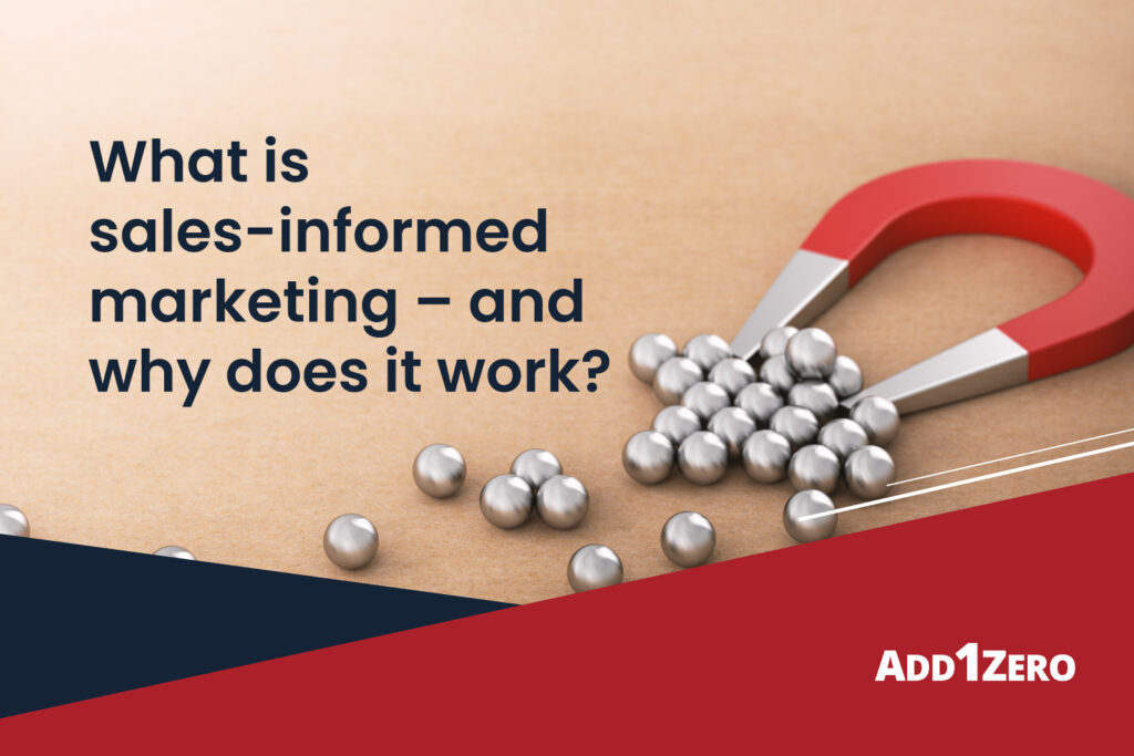 What is sales-informed marketing – and why does it work?