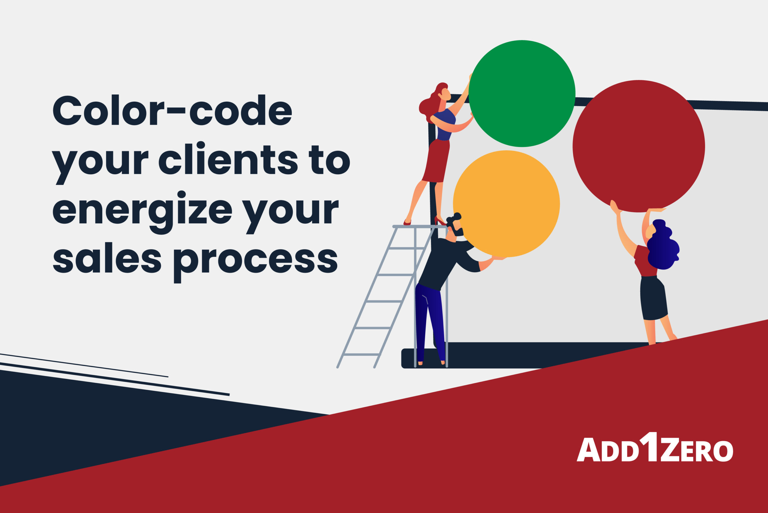Color-code your clients to energize your sales process
